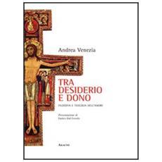 Tra desiderio e dono. Filosofia e teologia dell'amore