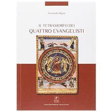 Il tetramorfo dei quattro evangelisti. Ediz. illustrata
