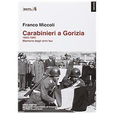 Carabinieri a Gorizia. 1942-1945 memorie degli anni bui