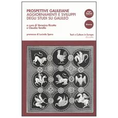 Prospettive galileiane. Aggiornamenti e sviluppi degli studi su Galileo