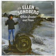 Sundberg Ellen - White Smoke And Pines (2 Lp)