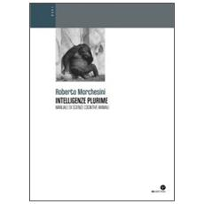 Intelligenze plurime. Manuale di scienze cognitive animali