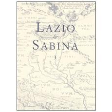 Lazio e Sabina. Atti del Convegno (Roma, 18-20 novembre 2004) . 3.
