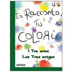 I tre amici. Ediz. italiana e spagnola