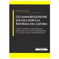 Gli ammortizzatori sociali dopo la riforma del lavoro. Con CD-ROM
