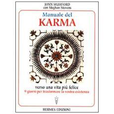 Manuale del karma. Verso una vita pi� felice