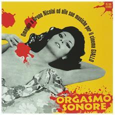 Orgasmo Sonore - Omaggio A Bruno Nicolai Ed Alle Sue Musiche Per Il Cinema Giallo