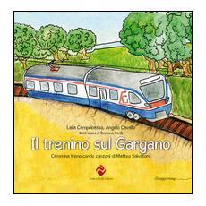 Trenino sul Gargano. Cammina treno con le canzoni di Matteo Salvatore (Il)