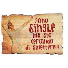 """Targhetta in legno con magnete """"Sono single"""""""