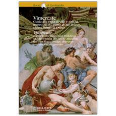 Vimercate. Guida alla visita di ville e palazzi, museo MUST, ponte di San Rocco, chiese, borgo di Oreno
