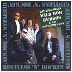 Wild Bob Burgos - Restless & Rockin'
