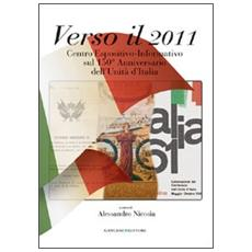 Verso il 2011. Centro espositivo-informativo sul 150° anniversario dell'Unità d'Italia