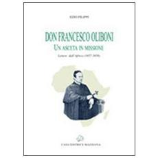 Don Francesco Oliboni. Un asceta in missione. Lettere dall'Africa (1857-1858)