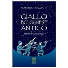 Giallo bolognese antico. Storie di Loderingo