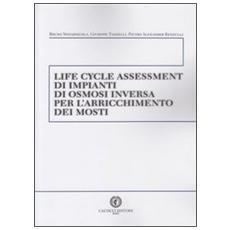 Life cycle assessment di impianti di osmosi inversa per l'arricchimento dei mostri