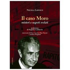 Il caso Moro. Misteri e segreti svelati