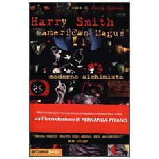 Harry Smith. American magus