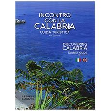 Incontro con la Calabria. Guida turistica. Ediz. italiana e inglese