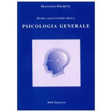 Guida allo studio della psicologia generale