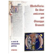 Medie varia. Un liber amicorum per Giuseppe Brunetti