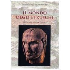Il mondo degli Etruschi. Guida breve alla sezione etrusca