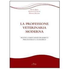 La professione veterinaria moderna. Nuove competenze in ambito psicologico e giuridico