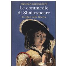 Le commedie di Shakespeare. Il regno della libertà