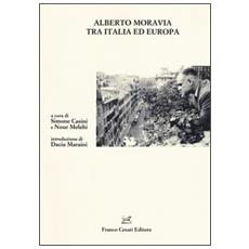 Alberto Moravia tra Italia ed Europa