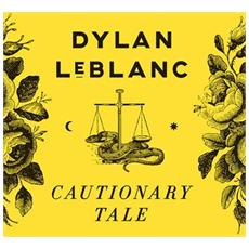 Dylan Le Blanc - Cautionary Tale