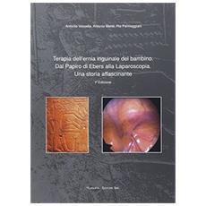 Terapia dell'ernia inguinale del bambino. Dal papiro di Ebers alla laparoscopia. Una storia affascinante