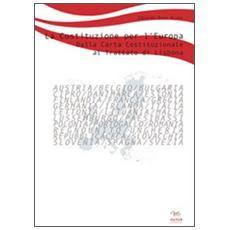 La Costituzione per l'Europa. Dalla Carta Costituzionale europea al trattato di Lisbona
