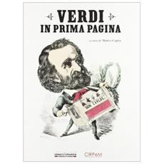 Verdi in prima pagina. Giuseppe Verdi e la stampa internazionale dal 1839 al 1913