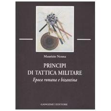 Principi di tattica militare. Epoca romana e bizantina