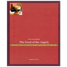 The food of the angels. Gastronomy & lifestyle of the Angeli Nieri Mongalli, a gentry family in 20th century italy