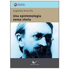 Una epistemologia senza storia