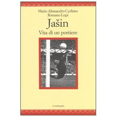 Jasin. Vita di un portiere