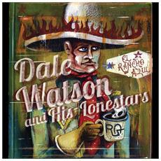 Dale Watson & His Lone Stars - El Rancho Azul