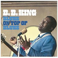 B. B. King - Blues On Top Of Blues