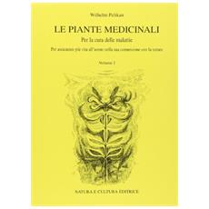 Le piante medicinali. Per la cura delle malattie. Vol. 1