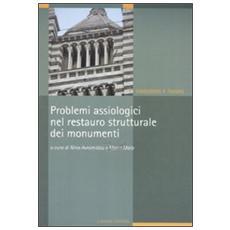 Problemi assiologici nel restauro strutturale dei monumenti