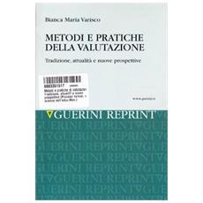 Metodi e pratiche di valutazione. Tradizione, attualità e nuove prospettive