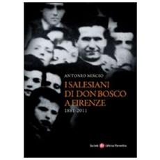Salesiani di Don Bosco a Firenze (1881-2011)
