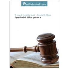 Questioni di diritto privato. Vol. 1