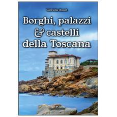 Borghi, palazzi e castelli della Toscana