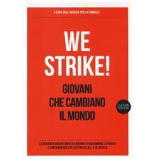 We strike! Giovani che cambiano il mondo