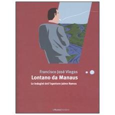 Lontano da Manaus. Le indagini dell'ispettore Jaime Ramos
