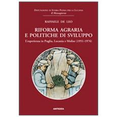 Riforma agraria e politiche disviluppo. L'esperienza in Puglia, Lucania e Molise (1951-1976)