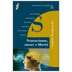 Neuroscienze, amore e libertà