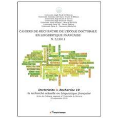 Cahier de recherche de l'école doctorale en linguistique (2011) . Vol. 5