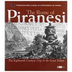 The Rome of Piranesi. The eighteencentury city in the great vedute